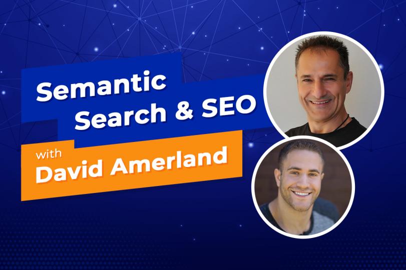 Schema, Semantic Search & SEO w: David Amerland
